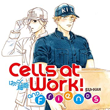 Cells at Work and Friends!