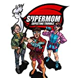 Supermom: Expecting Trouble