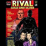 RIVAL: Gold and Silver