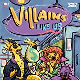 Villains Like Us: Ladies love the villain