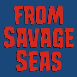 From Savage Seas