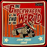 The Chuckwagon at the End of the World: Eat Me
