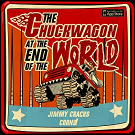 The Chuckwagon at the End of the World, Vol. 1: Eat Me