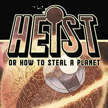 Heist, Or How to Steal A Planet