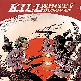 Kill Whitey Donovan