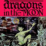Dragons in the Moon