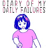 Diary of My Daily Failures