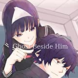 Ghost Beside Him