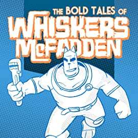 Whiskers McFadden: The Bold Tales of Whiskers McFadden