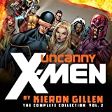 Uncanny X-Men by Kieron Gillen: The Complete Collection