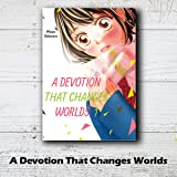 A Devotion That Changes Worlds