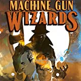 Machine Gun Wizards