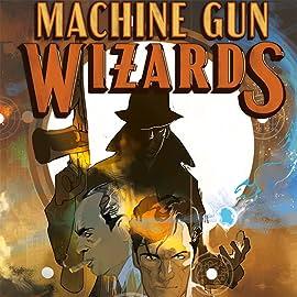 Machine Gun Wizards
