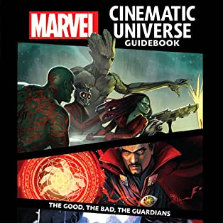 Marvel Cinematic Universe Guidebook: The Good, The Bad, The Guardians