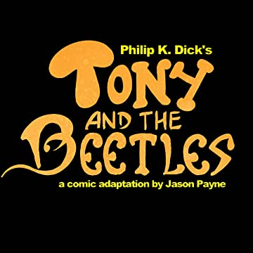 Philip K. Dick's Tony and the Beetles