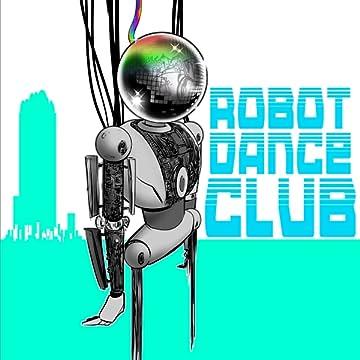 Robot Dance Club