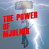 THE POWER OF MJOLNIR: THE POWER OF MJOLNIR