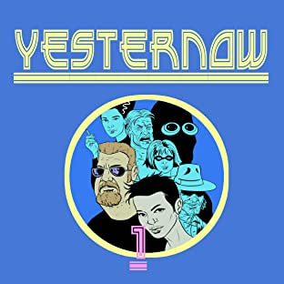 YESTERNOW, Tome 1