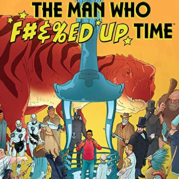 The Man Who Effed Up Time