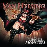 Van Helsing vs The League of Monsters