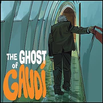 The Ghost of Gaudi