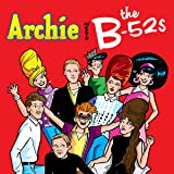 Archie Meets The B-52s