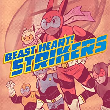 BEAST HEART! Strikers: Volume 1