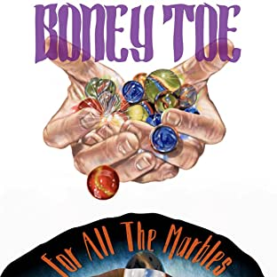 Boney Toe, Tome 1: For All The Marbles