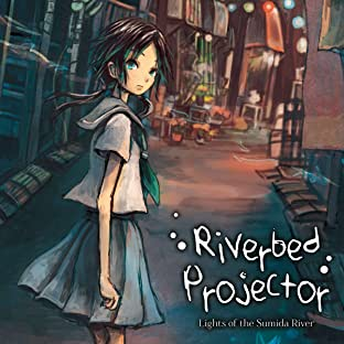 Riverbed Projector: Lights of the Sumida River, Vol. 1: Windchaser Alley