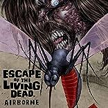 Escape of the Living Dead: Airborne