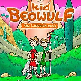Kid Beowulf: The Tarpeian Rock