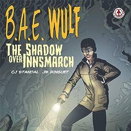 B.A.E. Wulf: The Shadow Over Innsmarch, Vol. 1
