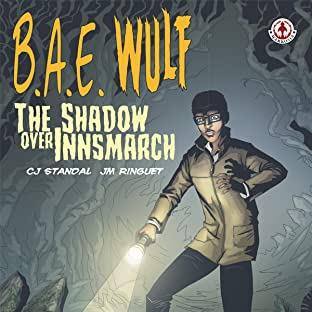 B.A.E. Wulf: The Shadow Over Innsmarch, Tome 1