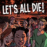 Let's All Die!
