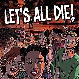 Let's All Die!