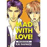 Mad With Love! (Yaoi Manga)