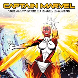 Captain Marvel: The Many Lives Of Carol Danvers