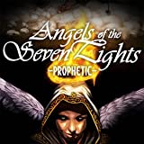 Angels of the Seven Lights: Prophetic