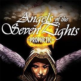 Angels of the Seven Lights: Prophetic