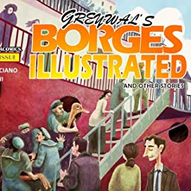 Borges Illustrated and Other Stories, Vol. 1: Borges