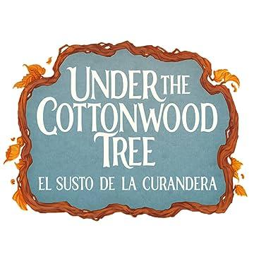 Under the Cottonwood Tree