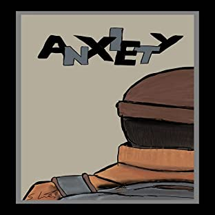 Anxiety, Tome 1