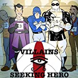 Villains Seeking Hero