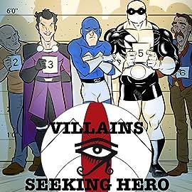 Villains Seeking Hero