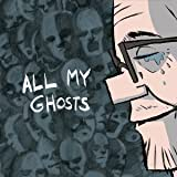 All My Ghosts: All My Ghosts