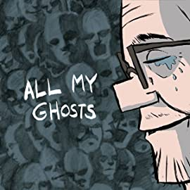 All My Ghosts, Vol. 1: All My Ghosts