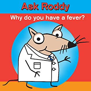 Ask Roddy, Vol. 1: Why do you have a fever?