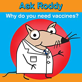Ask Roddy, Vol. 2: Why do you need vaccines?