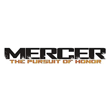MERCER : The Pursuit of Honor