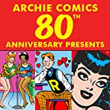 Archie Comics 80th Anniversary Presents